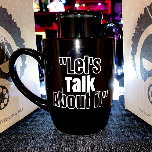 """Let's Talk About it"" 12oz MUG"