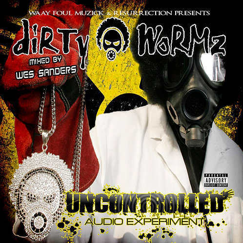 DIRTY WORMZ - UNCONTROLLED AUDIO EXPERIMENT