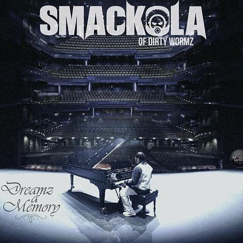SMACKOLA - DREAMZ A MEMORY