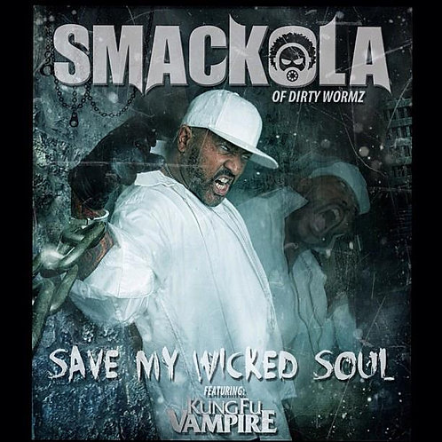 SMACKOLA - SAVE MY WICKED SOUL feat. Kung Fu Vampire