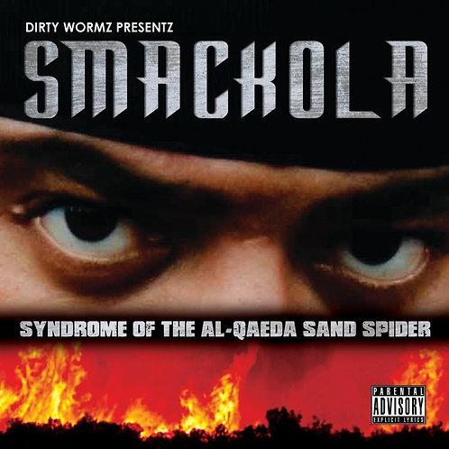 SMACKOLA - SYNDROME OF THE AL-QAEDA SAND SPIDER (LP)