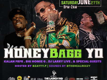 MoneyBag Yo & Special guests Kalan FRFR / Big Homie G 06.27 @The Pressroom