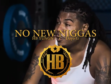 HB YUNGN & DAYO G Team up w/ JD FILMS for the HIT OF THE SUMMER #NoNewNIGGAS
