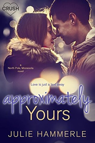 Approximately Yours (North Pole, Minnesota #3) by Julie Hammerle