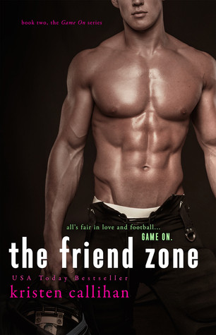 The Friend Zone by Kristen Callihan (Game On series)