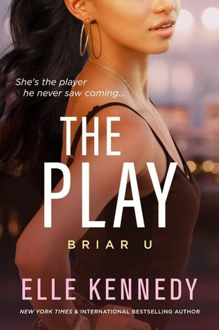 The Play (Briar U 3) by Elle Kennedy | What She's Read