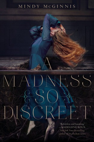 gorgeous cover Mindy McGinnis's A Madness So Discreet