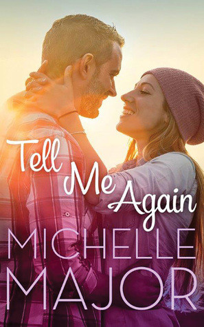 """Book cover for Michelle Major """"Tell Me Again"""""""