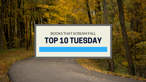 Top 10 Tuesday: Books That Scream Fall