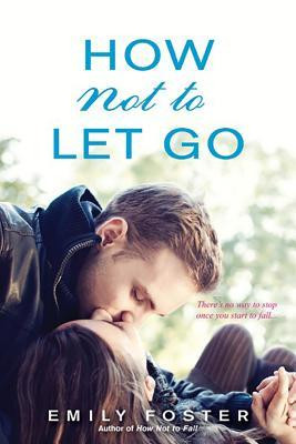 "Book cover for ""How Not To Let Go"" by Emily Foster"
