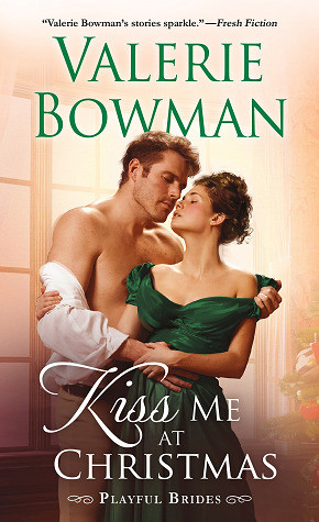 Kiss Me At Christmas by Valerie Bowman