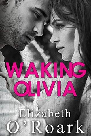 "hot cover of ""Waking Olivia"" by Elizabeth O'Roark"