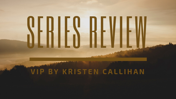 VIP series by Kristen Callihan