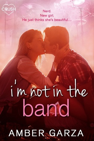 I'm Not In The Band by Amber Garza