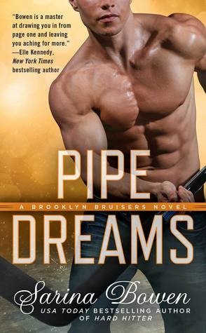 I wish I remembered more about Pipe Dreams by Sarina Bowen