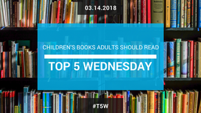 Top 5 Wednesday: Children's Books Adults Should Read