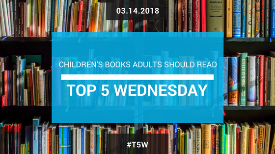 Top 5 Wednesday from Goodreads Children's Books Adult Should Read