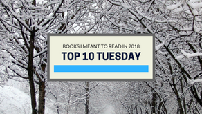 Top 10 Tuesday: 2018 Book Releases I Meant to Read