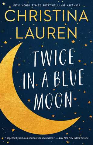 Twice in A Blue Moon by Christina Lauren | What She's Read