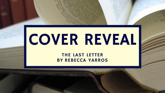 Cover Reveal for an upcoming Entangled: Amara novel THE LAST LETTER by Rebecca Yarros