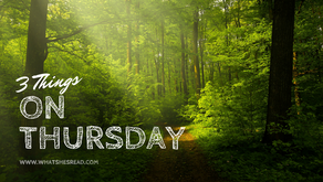 3 Things on Thursday #7