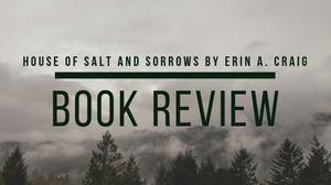 Book review of House of Salt and Sorrows by Erin A. Craig from What She's Read