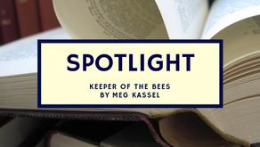 Novel Spotlight: Keeper of the Bees by Meg Kassel