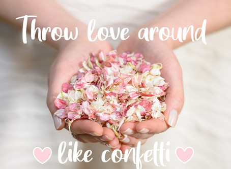 Let's throw some Love around like Confetti!