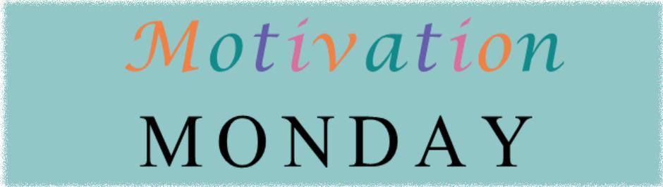 July 7th, Motivational Monday