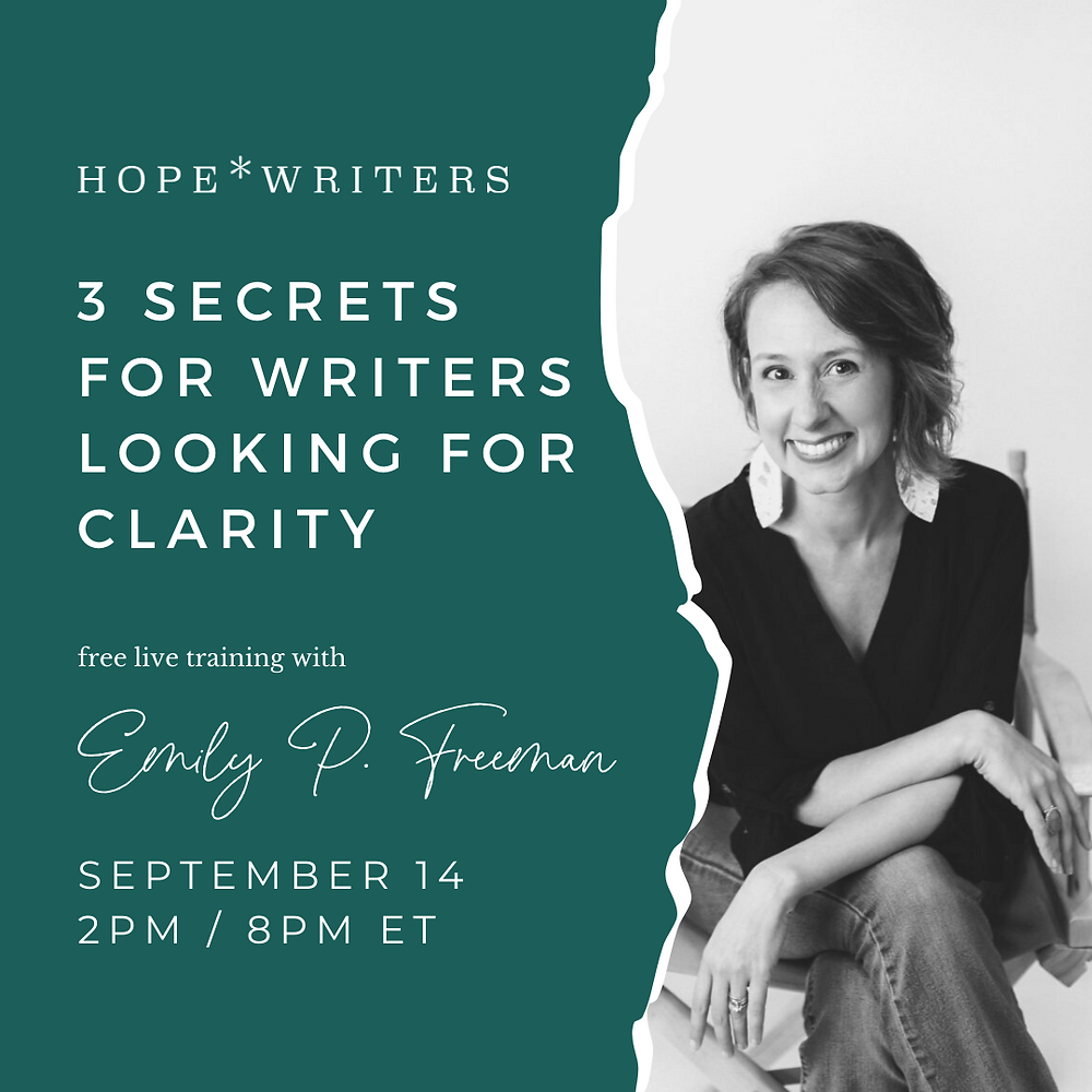 free training with Emily Freeman. 3 secrets for writers looking for clarity.