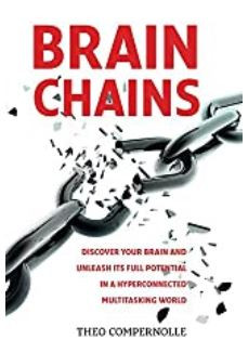 BrainChains: Your Thinking Brain Explained in Simple Terms, by Theo Compernole