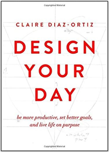 design your day by claire diaz-ortiz