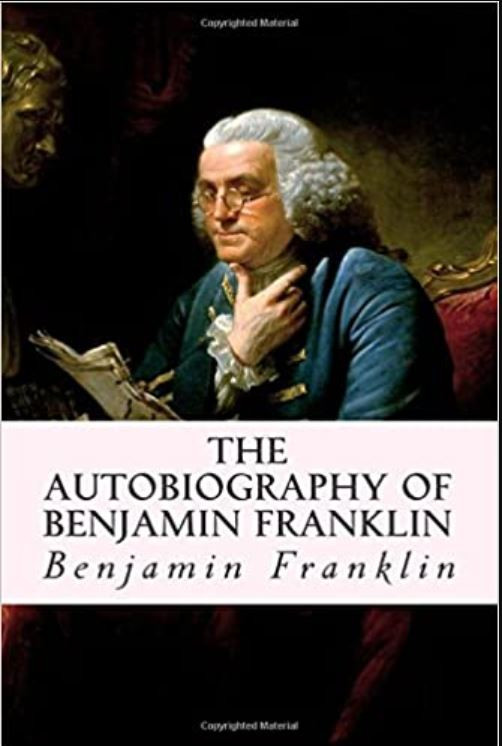 The Autobiography of Benjamin Franklin, by Benjamin Franklin
