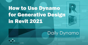 How to Use Dynamo in the Revit 2021 Generative Design Tool