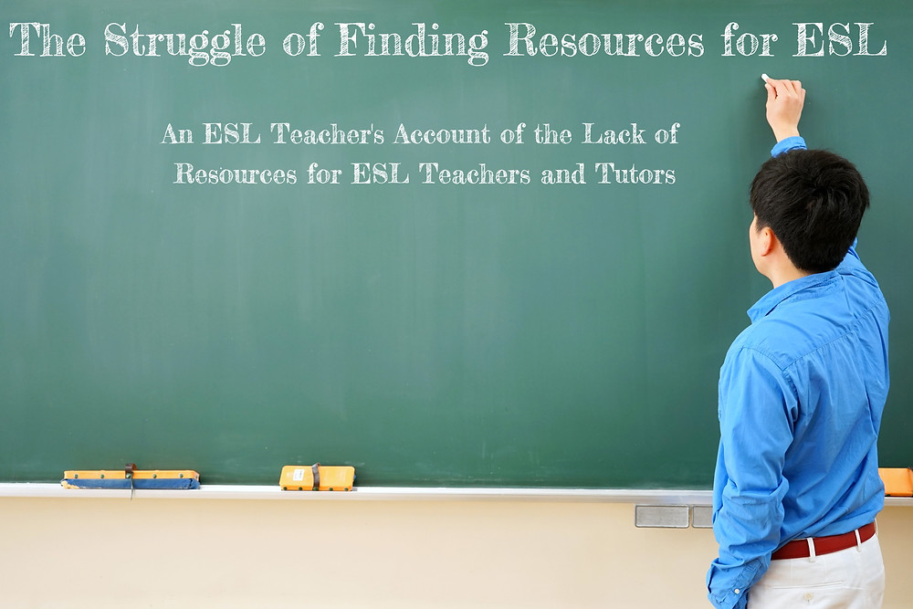 the struggle of finding resources for esl