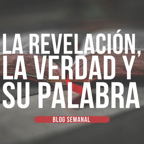 LA REVELACIÓN, LA VERDAD Y SU PALABRA