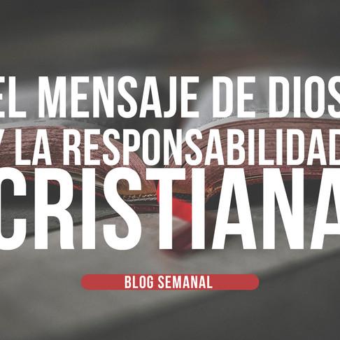 EL MENSAJE DE DIOS Y LA RESPONSABILIDAD CRISTIANA