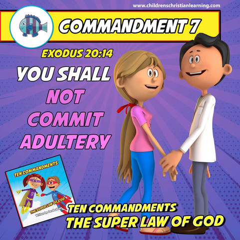 The Ten Commandments - The Super Law of God - Commandment 7 - Family Devotional