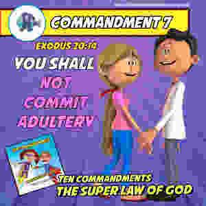 Commandment 7 - The Super Law of God