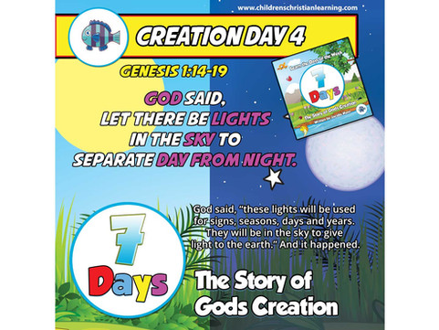 7 Days - The Story of God's Creation - Day 4 - The Sun, The Moon and Stars - Family Devotional