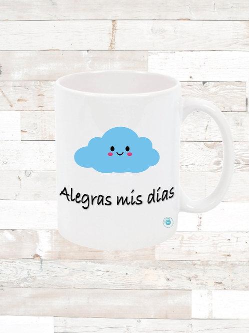 "Taza ""alegras mis dias"""