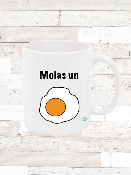 """Taza """"molas un huevo"""""""