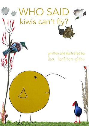 Who Says Kiwi's Can't Fly - children's book