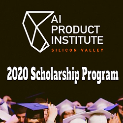 AI Product Institute 2020 Scholarship Program is helping undergraduate students with $500,000 worth of courses