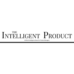 Artificial Intelligence news for Product Managers