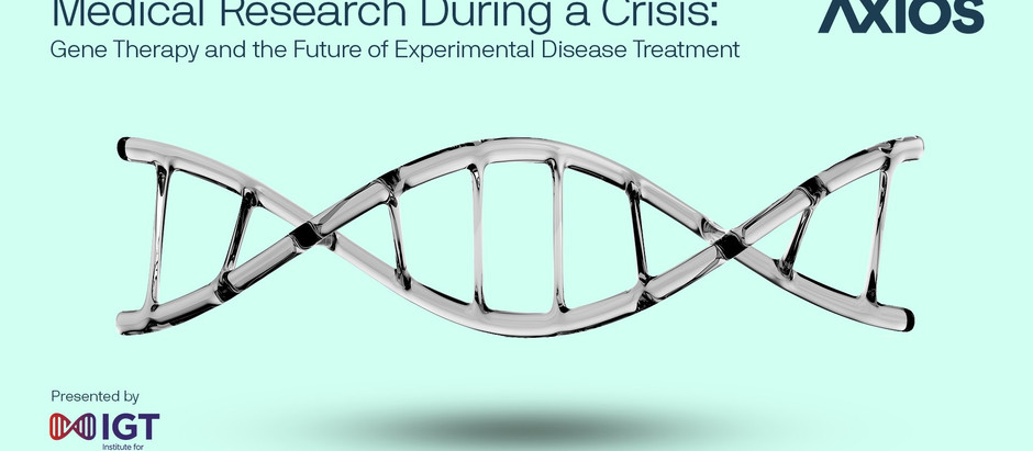 IGT Joins Axios to Host Webinar on Medical Research During a Crisis