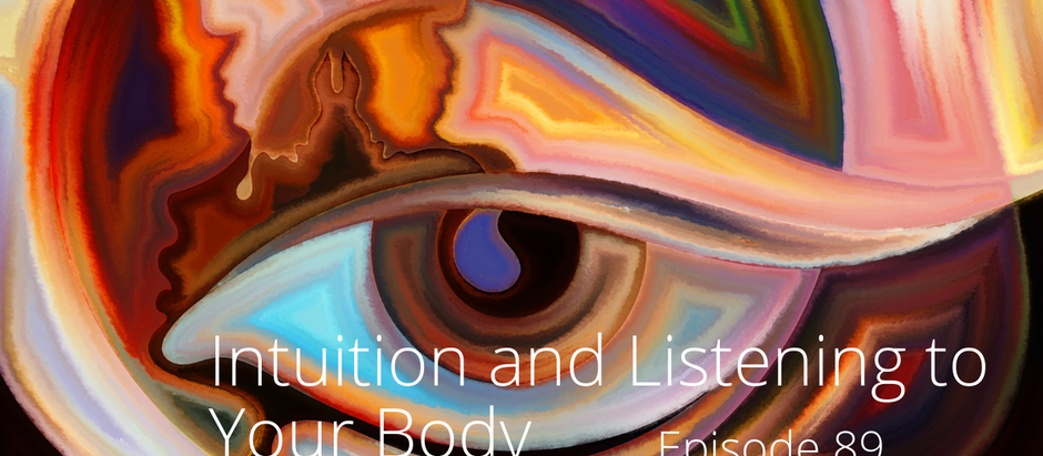 Develop Your Intuition and Listen to Your Body