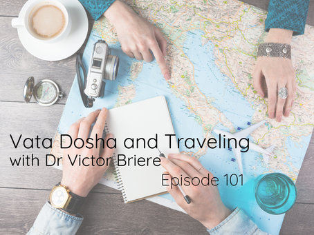 Vata Dosha and Travel with Dr Victor Briere