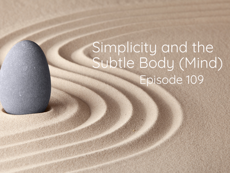 Simplicity and the Subtle Body (Mind)