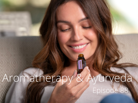 The Power of Aromatherapy in Ayurvedic Healing